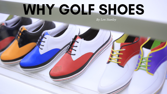 Why Golf Shoes