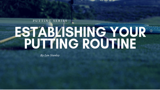 Establishing Your Putting Routine