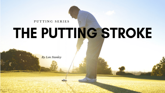 The Putting Stroke