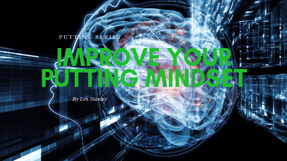 Understand Your Putting Mindset